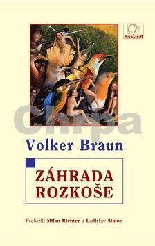 Volker Braun: Záhrada rozkoše cena od 86 Kč