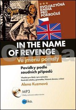 Alena Kuzmová: Ve jménu pomsty/In the Name of Revenge cena od 208 Kč