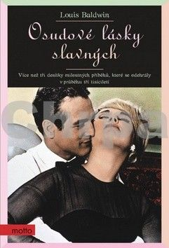 Louis Baldwin: Nesmrtelné lásky / Osudové lásky slavných cena od 87 Kč