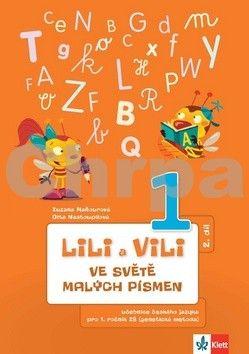Zuzana Maňourová: Lili a Vili 1 - Ve světě malých písmen (2. díl) - učebnice českého jazika pro 1. ročník ZŠ (genetická metoda) cena od 46 Kč