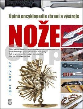Igor Skrylev: Encyklopedie nožů cena od 443 Kč