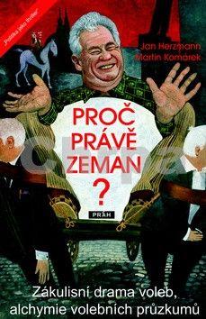 Herzmann Jan, Komárek Filip: Proč právě Zeman? cena od 164 Kč