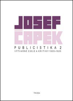 Josef Čapek: Publicistika 2 cena od 228 Kč