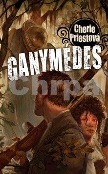 Cherie Priest: Ganymédes cena od 73 Kč