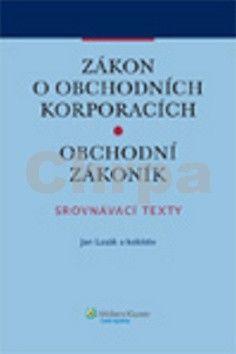 Jan Lasák a: Zákon o obchodních korporacích. Obchodní zákoník. Srovnávací texty (E-KNIHA) cena od 345 Kč