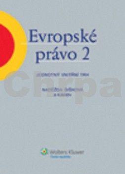 Naděžda Šišková: Evropské právo 2 cena od 361 Kč