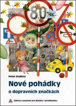 Peter Stoličný: Nové pohádky o dopravních značkách cena od 169 Kč