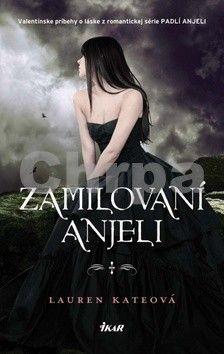 Lauren Kate: Zamilovaní anjeli (Padlí anjeli 5) cena od 193 Kč