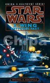Michael A. Stackpole: Star Wars - X-Wing 3 - Krytoská past cena od 314 Kč