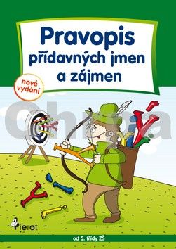 Petr Šulc, Libor Drobný: Pravopis přídavných jmen a zájmen - Cvičení z české gramatiky - 5. vydání cena od 58 Kč