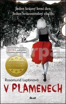 Rosamund Lupton: V plamenech cena od 279 Kč