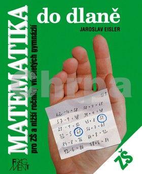 FRAGMENT Matematika do dlaně pro ZŠ a nižší ročníky víceletých gymnázií cena od 62 Kč