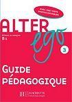 Hachette ALTER EGO 3 GUIDE PEDAGOGIQUE cena od 503 Kč