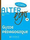 Hachette ALTER EGO 4 GUIDE PEDAGOGIQUE cena od 503 Kč