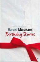 Murakami Haruki: Birthday Stories: Selected and Introduced by Haruki Murakami cena od 235 Kč