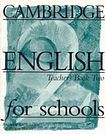 Cambridge University Press CAMBRIDGE ENGLISH FOR SCHOOLS 2 - TEACHER´S BOOK cena od 608 Kč