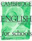 Cambridge University Press CAMBRIDGE ENGLISH FOR SCHOOLS 2 - WORKBOOK cena od 199 Kč