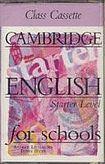 Cambridge University Press CAMBRIDGE ENGLISH FOR SCHOOLS Starter - CLASS - CASSETTE cena od 285 Kč