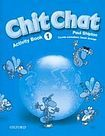 Oxford University Press CHIT CHAT 1 ACTIVITY BOOK ( Intenational English Edition) cena od 175 Kč