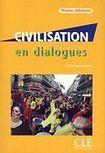CLE International CIVILISATION EN DIALOGUES NIVEAU DEBUTANT + CD AUDIO cena od 419 Kč