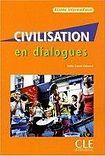 CLE International CIVILISATION EN DIALOGUES NIVEAU INTERMEDIAIRE + CD AUDIO cena od 448 Kč