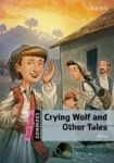 Oxford University Press Dominoes Quick Starter Crying Wolf and Other Tales MultiROM Pack cena od 157 Kč