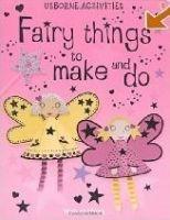 Fairy Things to Make and Do cena od 149 Kč