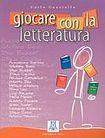 ALMA Edizioni GIOCARE CON LA LETTERATURA cena od 425 Kč