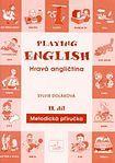 Sylva Doláková: Playing English Hravá angličtina 2 cena od 71 Kč