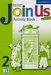 Cambridge University Press Join Us for English 2 Activity Book cena od 184 Kč