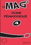 Hachette LE MAG 4 GUIDE PEDAGOGIQUE cena od 432 Kč