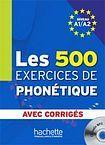 Hachette LES 500 EXERCICES PHONETIQUE A1/A2 LIVRE a CORRIGES a CD cena od 473 Kč