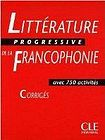 CLE International LITTERATURE PROGRESSIVE DE LA FRANCOPHONIE - CORRIGES cena od 233 Kč