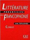 CLE International LITTERATURE PROGRESSIVE DE LA FRANCOPHONIE - CORRIGES cena od 230 Kč