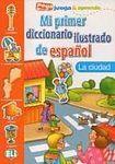 ELI Mi primer diccionario ilustrado de espanol LA CIUDAD cena od 108 Kč