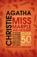 Christie Agatha: Miss Marple and Mystery: The Complete Short Stories cena od 325 Kč