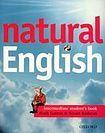 Oxford University Press NATURAL ENGLISH INTERMEDIATE STUDENT´S BOOK cena od 413 Kč