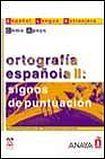 Anaya Comercial Grupo Ortografía espanola II: signos de puntuación cena od 0 Kč