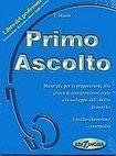 Edilingua PRIMO ASCOLTO LIBRO DEL PROFESSORE + CD cena od 221 Kč