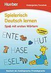 Hueber Verlag Spielerisch Deutsch lernen Spaß mit ersten Wörtern cena od 200 Kč