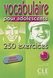 CLE International VOCABULAIRE POUR ADOLESCENTS 250 EXERCICES: NIVEAU DEBUTANT cena od 275 Kč
