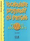 CLE International VOCABULAIRE PROGRESSIF DU FRANCAIS POUR ADOLESCENTS: NIVEAU DEBUTANT cena od 352 Kč