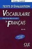 CLE International VOCABULAIRE PROGRESSIF DU FRANCAIS: NIVEAU AVANCE - TESTS D´EVALUATION cena od 230 Kč