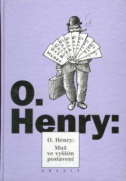 O. Henry: Muž ve vyšším postavení cena od 97 Kč