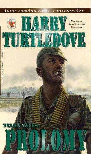 Turtledove Harry: Velká Válka 3 - Prolomy cena od 172 Kč