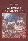 Henry Dunant: Vzpomínka na Solferino cena od 86 Kč