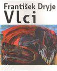 František Dryje: Vlci cena od 191 Kč