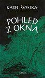 Karel Švestka, Miloš Kačírek: Pohled z okna cena od 163 Kč