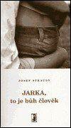 Josef Strauss: Jarka, to je bůh člověk cena od 171 Kč