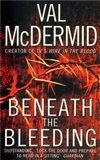 Val McDermid: Beneath the Bleeding cena od 113 Kč